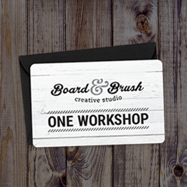 Gift Card for Board & Brush Workshop